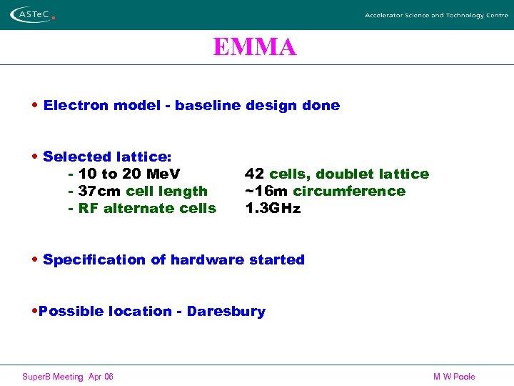EMMA • Electron model - baseline design done • Selected lattice: - 10 to