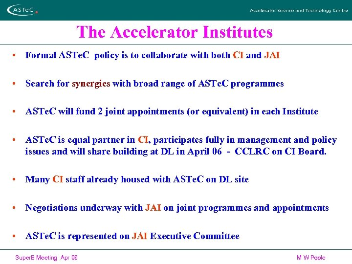The Accelerator Institutes • Formal ASTe. C policy is to collaborate with both CI
