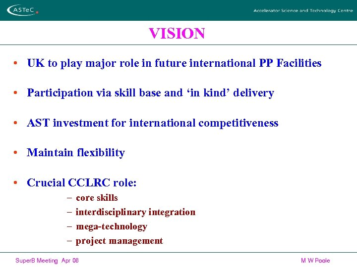 VISION • UK to play major role in future international PP Facilities • Participation