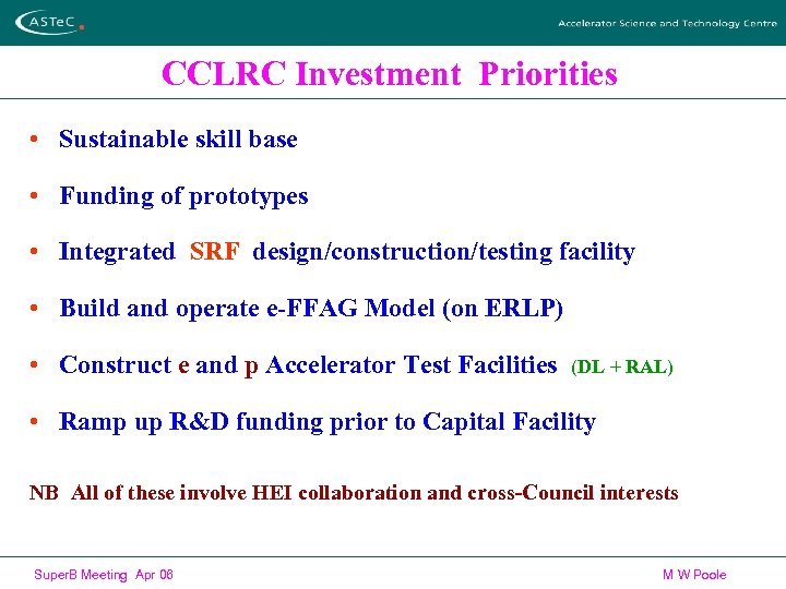 CCLRC Investment Priorities • Sustainable skill base • Funding of prototypes • Integrated SRF
