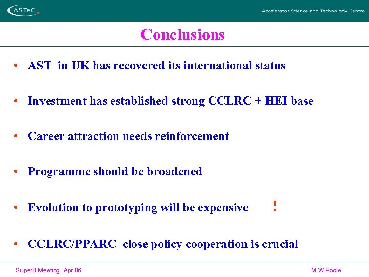 Conclusions • AST in UK has recovered its international status • Investment has established