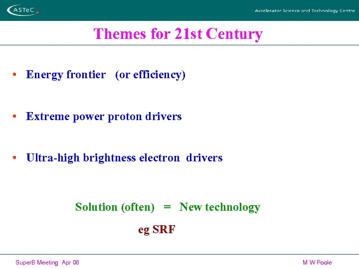 Themes for 21 st Century • Energy frontier (or efficiency) • Extreme power proton