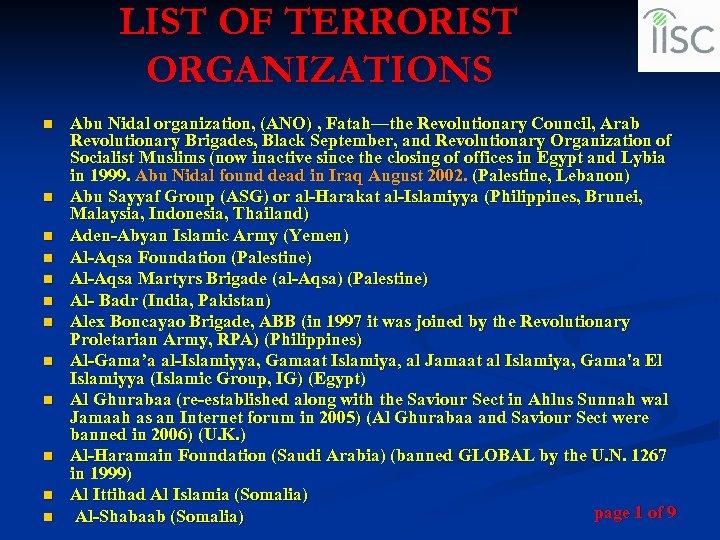 LIST OF TERRORIST ORGANIZATIONS n n n Abu Nidal organization, (ANO) , Fatah—the Revolutionary