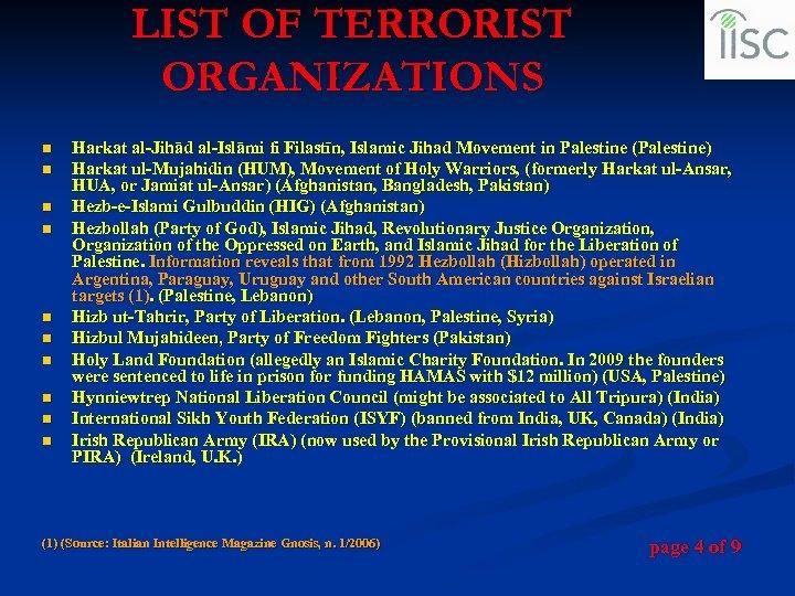 LIST OF TERRORIST ORGANIZATIONS n n n n n Harkat al-Jihād al-Islāmi fi Filastīn,