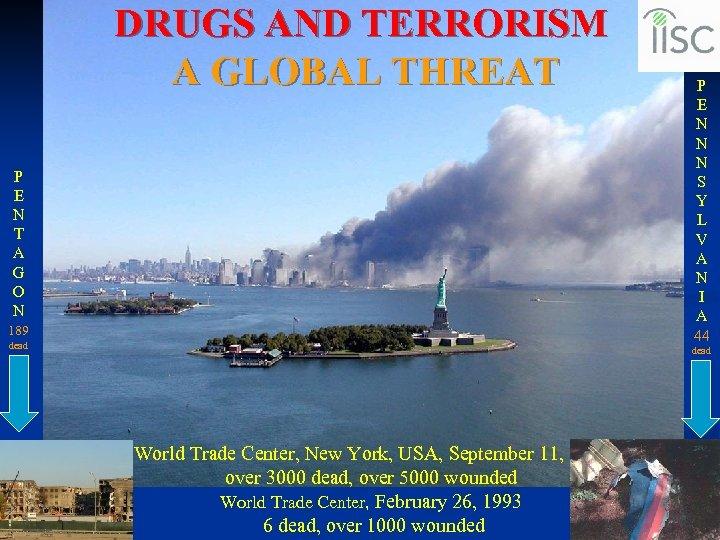 DRUGS AND TERRORISM A GLOBAL THREAT P E N T A G O N