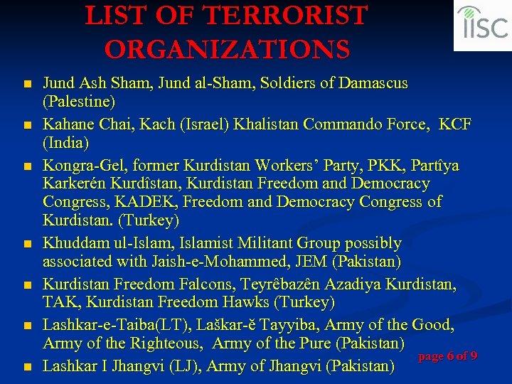 LIST OF TERRORIST ORGANIZATIONS n n n n Jund Ash Sham, Jund al-Sham, Soldiers