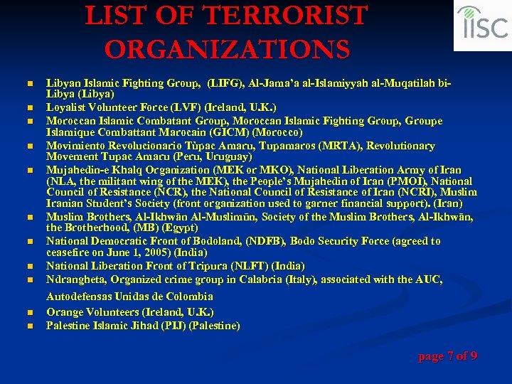 LIST OF TERRORIST ORGANIZATIONS n n n Libyan Islamic Fighting Group, (LIFG), Al-Jama'a al-Islamiyyah