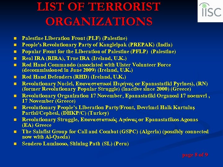 LIST OF TERRORIST ORGANIZATIONS n n n Palestine Liberation Front (PLF) (Palestine) People's Revolutionary