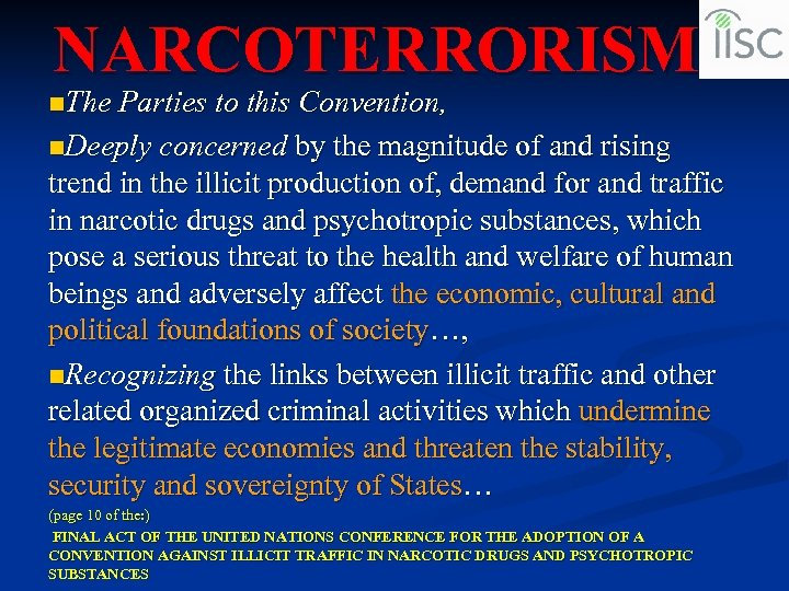 NARCOTERRORISM n. The Parties to this Convention, n. Deeply concerned by the magnitude of