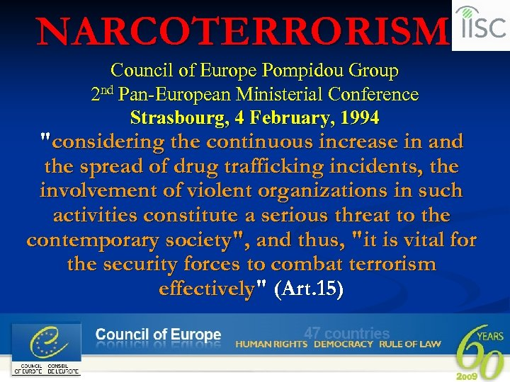 NARCOTERRORISM Council of Europe Pompidou Group 2 nd Pan-European Ministerial Conference Strasbourg, 4 February,