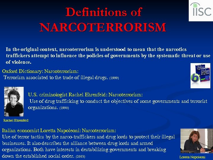 Definitions of NARCOTERRORISM In the original context, narcoterrorism is understood to mean that the