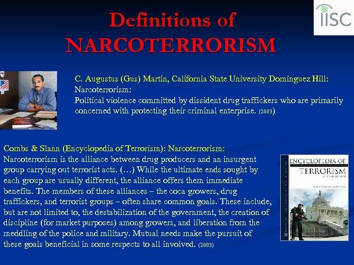 Definitions of NARCOTERRORISM C. Augustus (Gus) Martin, California State University Dominguez Hill: Narcoterrorism: Political