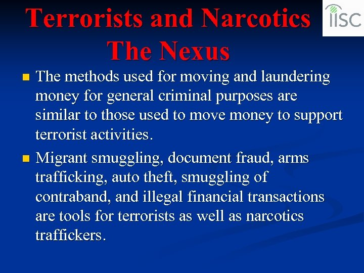 Terrorists and Narcotics The Nexus The methods used for moving and laundering money for