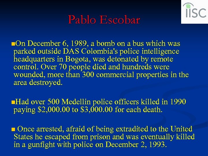 Pablo Escobar n. On December 6, 1989, a bomb on a bus which was