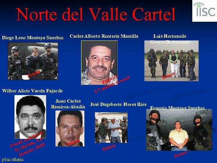 Norte del Valle Cartel Diego Leon Montoya Sanchez Carlos Alberto Rentería Mantilla n riso