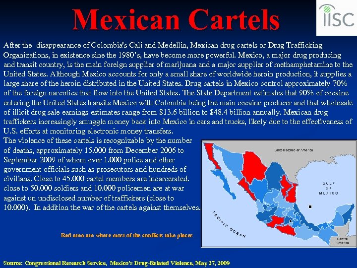 Mexican Cartels After the disappearance of Colombia's Cali and Medellin, Mexican drug cartels or