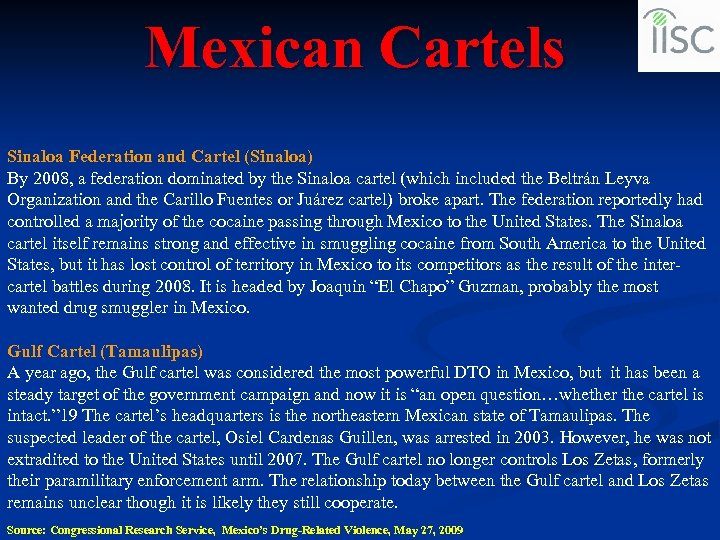 Mexican Cartels Sinaloa Federation and Cartel (Sinaloa) By 2008, a federation dominated by the