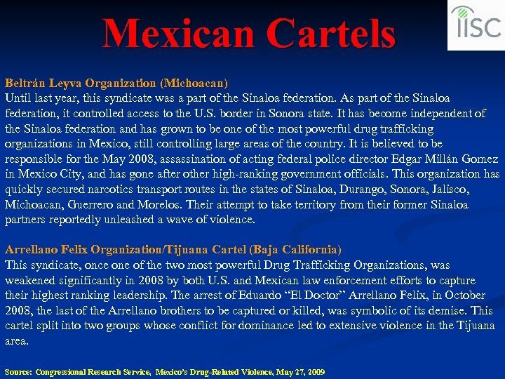 Mexican Cartels Beltrán Leyva Organization (Michoacan) Until last year, this syndicate was a part