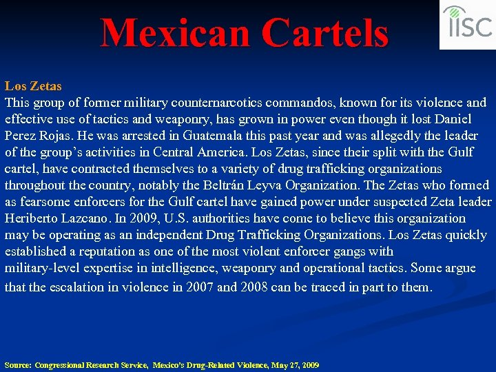 Mexican Cartels Los Zetas This group of former military counternarcotics commandos, known for its