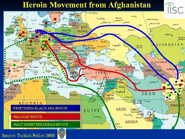 Heroin Movement from Afghanistan K. K. T. C. • NORTHERN BLACK SEA ROUTE •