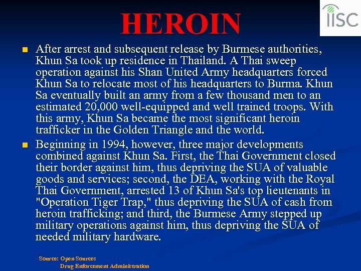 HEROIN n n After arrest and subsequent release by Burmese authorities, Khun Sa took