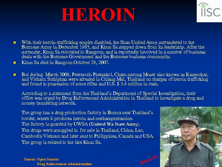 HEROIN n n n With their heroin-trafficking empire disabled, the Shan United Army surrendered