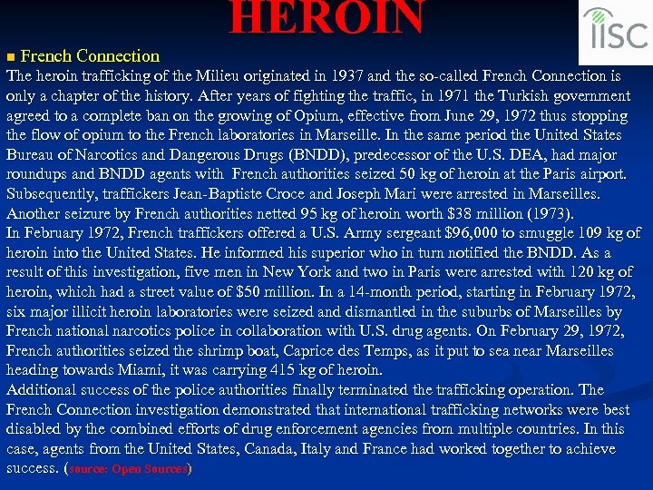 HEROIN n French Connection The heroin trafficking of the Milieu originated in 1937 and
