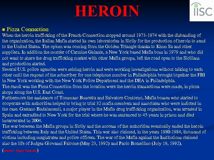 HEROIN n Pizza Connection When the heroin trafficking of the French Connection stopped around
