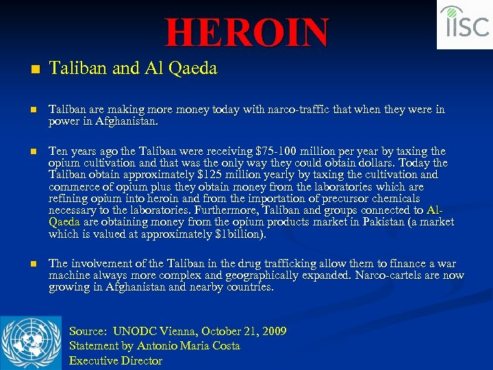 HEROIN n Taliban and Al Qaeda n Taliban are making more money today with