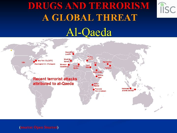 DRUGS AND TERRORISM A GLOBAL THREAT Al-Qaeda n (source: Open Sources)