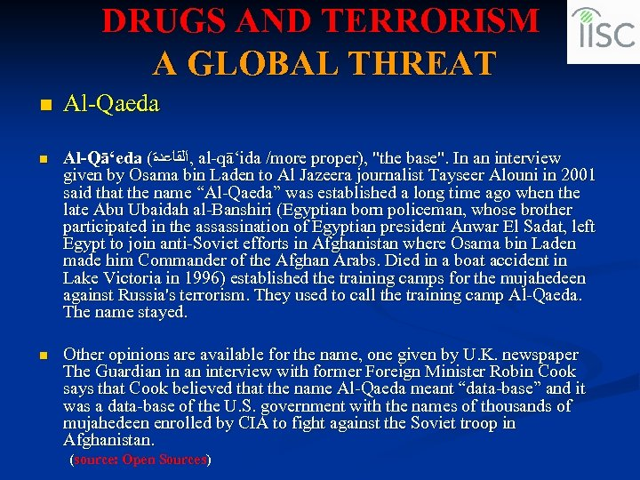 DRUGS AND TERRORISM A GLOBAL THREAT n Al-Qaeda n Al-Qā'eda ( , ﺍﻟﻘﺎﻋﺪﺓ al-qā'ida