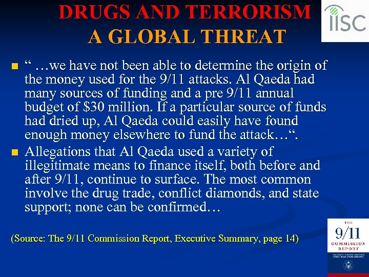 """DRUGS AND TERRORISM A GLOBAL THREAT n n """" …we have not been able"""