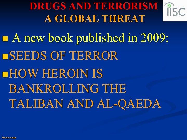 DRUGS AND TERRORISM A GLOBAL THREAT n A new book published in 2009: n