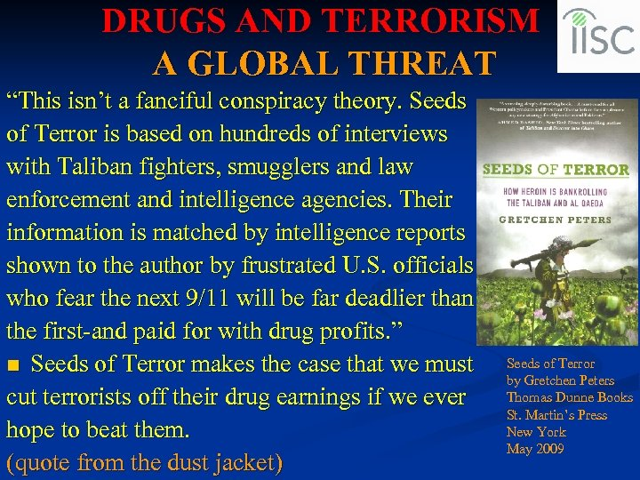"""DRUGS AND TERRORISM A GLOBAL THREAT """"This isn't a fanciful conspiracy theory. Seeds of"""