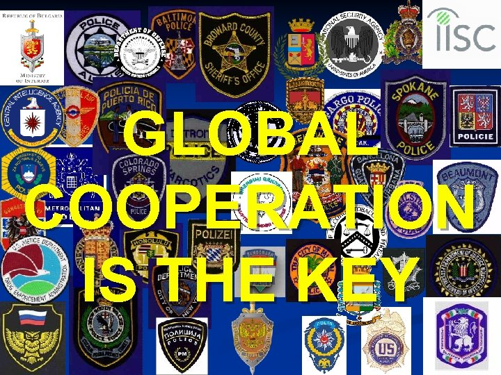 GLOBAL COOPERATION IS THE KEY