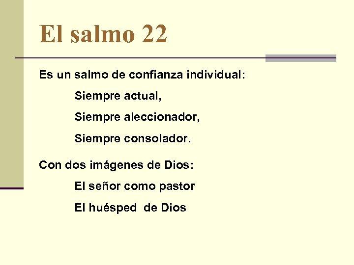 El salmo 22 Es un salmo de confianza individual: Siempre actual, Siempre aleccionador, Siempre