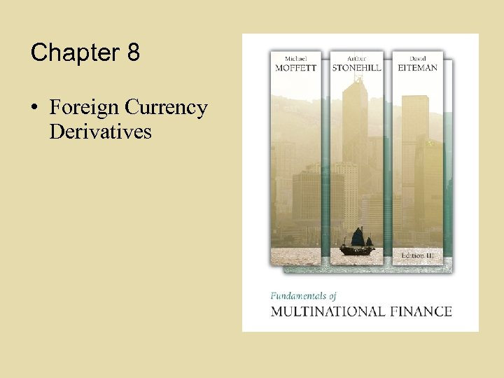 Chapter 8 • Foreign Currency Derivatives