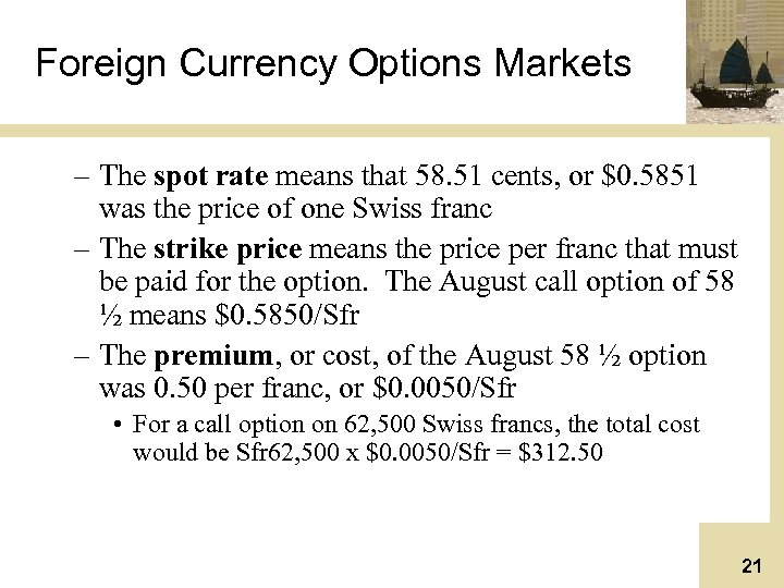 Foreign Currency Options Markets – The spot rate means that 58. 51 cents, or