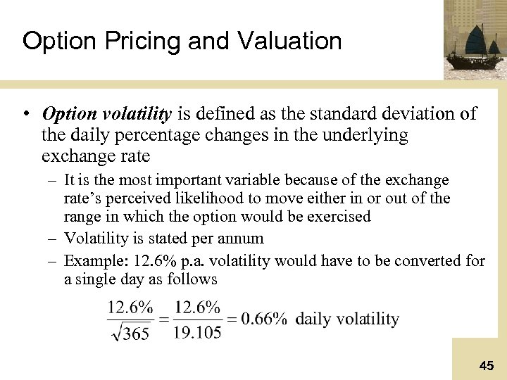 Option Pricing and Valuation • Option volatility is defined as the standard deviation of