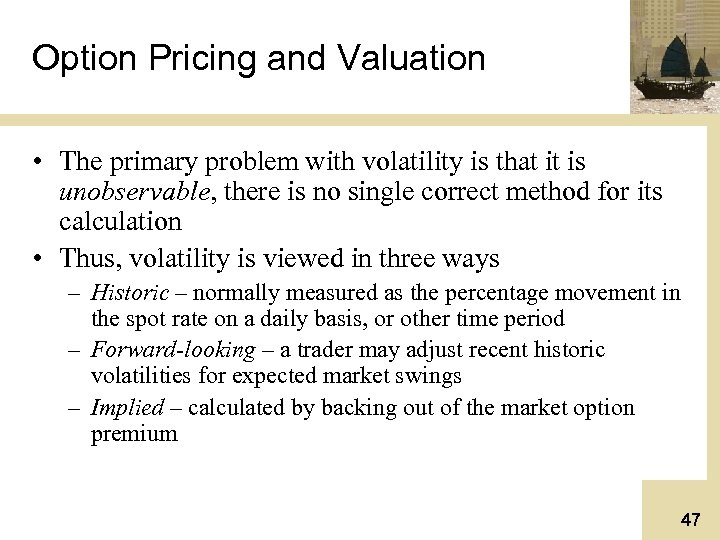 Option Pricing and Valuation • The primary problem with volatility is that it is