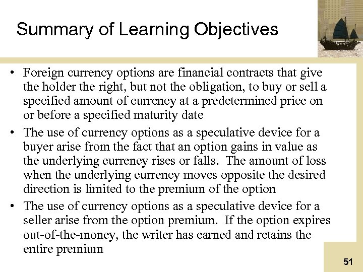 Summary of Learning Objectives • Foreign currency options are financial contracts that give the