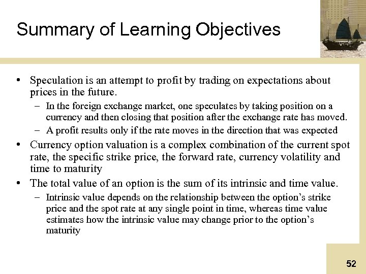 Summary of Learning Objectives • Speculation is an attempt to profit by trading on