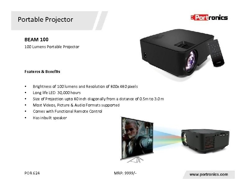 Portable Projector BEAM 100 Lumens Portable Projector Features & Benefits • • • Brightness
