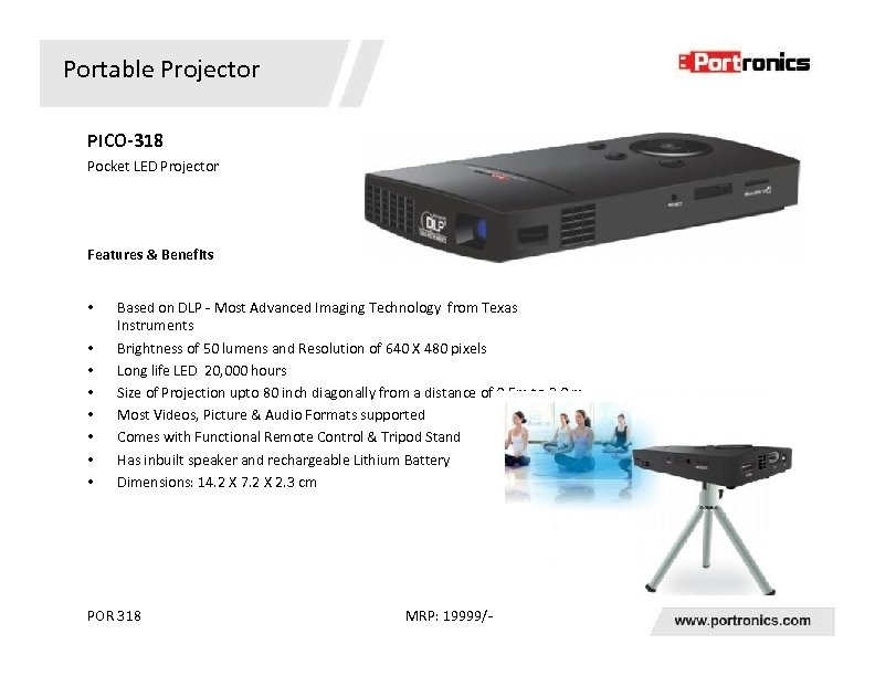 Portable Projector PICO-318 Pocket LED Projector Features & Benefits • • Based on DLP