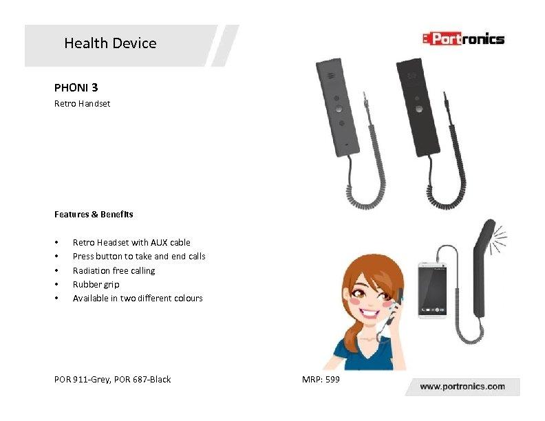 Health Device PHONI 3 Retro Handset Features & Benefits • • • Retro Headset