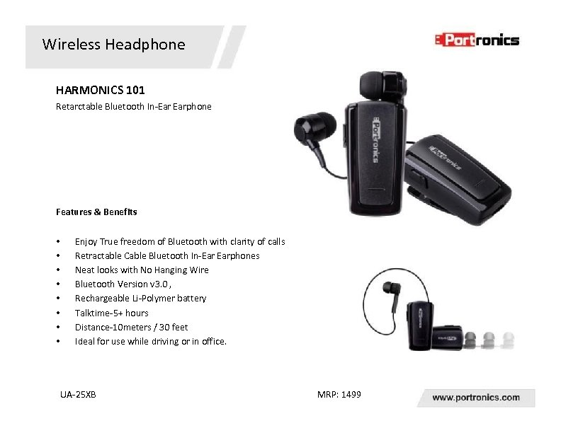 Wireless Headphone HARMONICS 101 Retarctable Bluetooth In-Ear Earphone Features & Benefits • • Enjoy