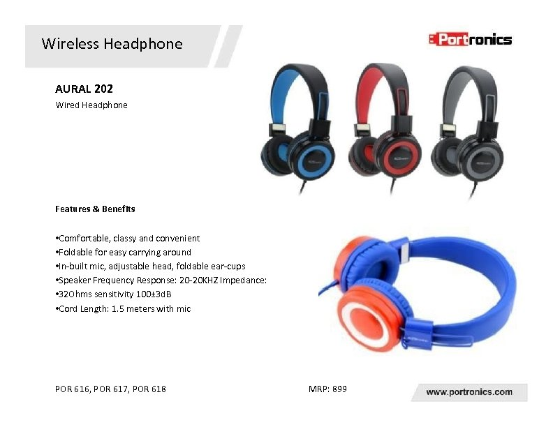 Wireless Headphone AURAL 202 Wired Headphone Features & Benefits • Comfortable, classy and convenient