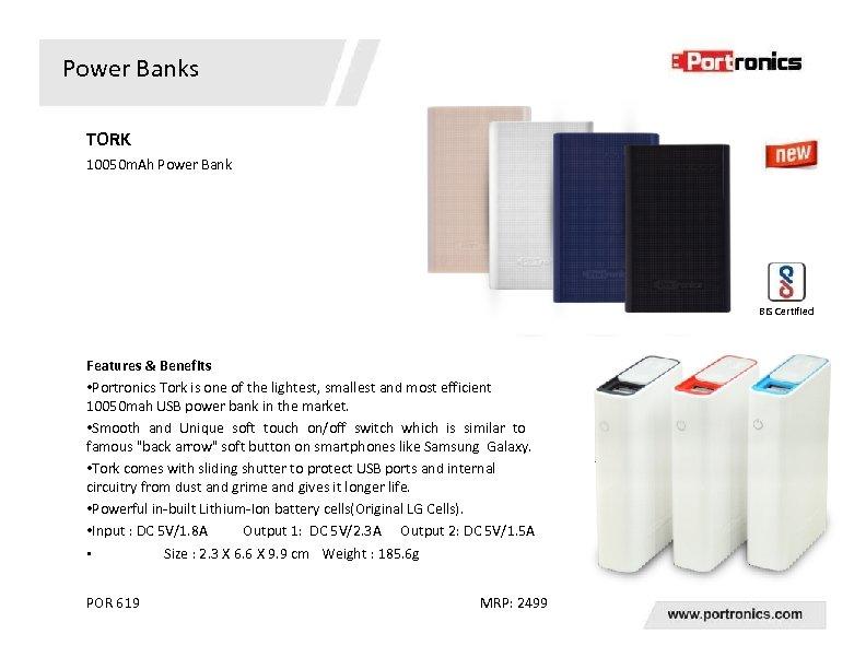 Power Banks TORK 10050 m. Ah Power Bank BIS Certified Features & Benefits •