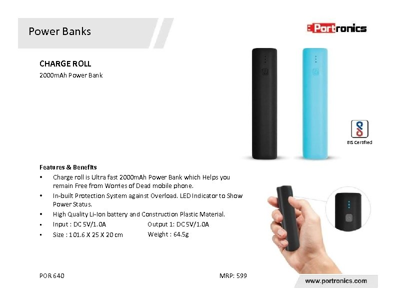 Power Banks CHARGE ROLL 2000 m. Ah Power Bank BIS Certified Features & Benefits