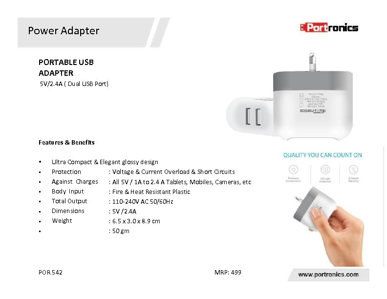 Power Adapter PORTABLE USB ADAPTER 5 V/2. 4 A ( Dual USB Port) Features
